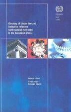 Glossary of Labour Law and Industrial Relations: With Special Reference to the E