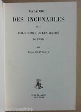 Catalogue des incunables - université de Paris - Emile Chatelain - reprint 1971