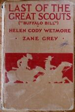 Last of the Great Scouts by Helen Cody Wetmore & Zane Grey HC,1918, Signed - GC