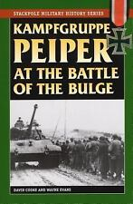 Kampfgruppe Peiper at the Battle of the Bulge Stackpole Military History Series