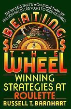 Beating The Wheel: The System That Has Won over Six Million Dollars from Las Veg