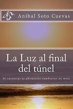 Turbulenta Predestinación: La Luz Al Final Del Túnel : Ni Carencias ni...