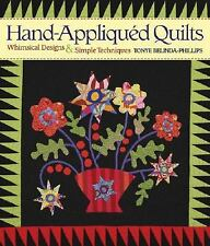 Hand-Appliqued Quilts: Beautiful Designs and Simple Techniques by Belinda Phill