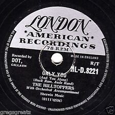 """CLASSIC UK 1956 No.3 doo-wop THE HILLTOPPERS 78 """" ONLY YOU """" LONDON HLD 8221 EX-"""