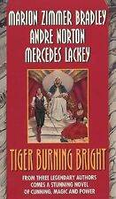 Tiger Burning Bright by Andre Norton, Mercedes Lackey and Marion Zimmer Bradley
