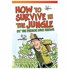 Fiction Readers: How to Survive in the Jungle by the Person Who Knows by Bill...