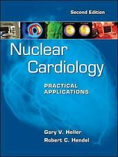 Nuclear Cardiology: Practical Applications, Second Edition, Hendel, Robert, Hell