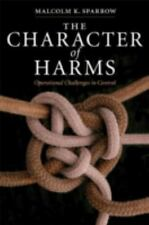 The Character of Harms : Operational Challenges in Control by Malcolm K....