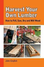 Milling Your Own Lumber by John English (2015, Paperback)