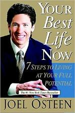 Your Best Life Now: 7 Steps to Living at Your Full Potential by Joel Osteen...