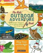 The Kids' Outdoor Adventure Book : 448 Great Things to Do in Nature Before...