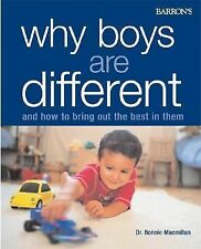 Why Boys Are Different: And How to Bring Out the Best in Them Macmillan, Dr. Bo