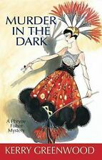 Phryne Fisher Mysteries Ser.: Murder in the Dark by Kerry Greenwood (2009,...