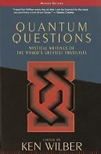 Quantum Questions: Mystical Writings of the World's Great Physicists by