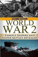 World War 2: Famous Snipers and Sniper Battles Revealed Book~NEW!