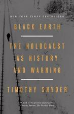 Black Earth : The Holocaust As History and Warning by Timothy Snyder (2016,...