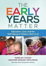 The Early Years Matter: Education, Care, and the Well-Being of Children, Birth t