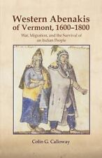 The Western Abenakis of Vermont, 1600-1800: War, Migration, and the Survival of
