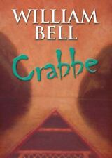 Crabbe by William Bell (2006, Paperback, Revised, Anniversary)