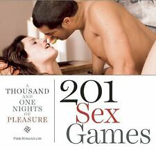 201 Sex Games : A Thousand and One Nights of Pleasure by Pere Romanillos...