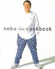 Nobu : The Cookbook by Robert De Niro and Nobuyuki Matsuhisa (2001, Hardcover)