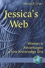 Jessica's Web: Women's Advantages in the Knowledge Era by George B. Graen