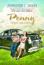 NEW - Penny from Heaven (Newbery Honor Book) by Holm, Jennifer L.
