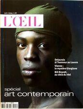Revue L'Oeil n°559 - 2004 -  Spécial Art Contemporain - Delacroix - Bill Brandt