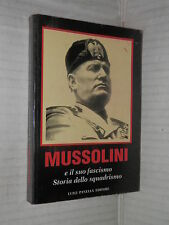 MUSSOLINI E IL SUO FASCISMO Storia dello squadrismo Francesco Cambo L Panella di