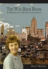 The Way-Back Room : A Memoir of a Detroit Childhood by Mary Minock (2011,...