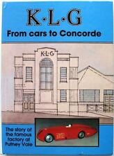 K.L.G FROM CARS TO CONCORDE THE STORY OF THE FAMOUS JACTORY AT PUTNEY VALE BOOK