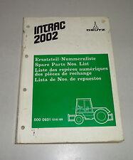 Catalogo parti/Spare Parts List/Lista de REPUESTOS Deutz tracktor INTRAC 2002