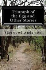 Triumph of the Egg and Other Stories by Sherwood Anderson (2014, Paperback)