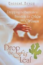 Drop the Fig Leaf: Dropping the Barriers to Freedom for Men and Women