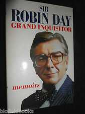 SIGNED; ROBIN DAY - Grand Inquisitor, Memoirs - 1989-1st - BBC Interviewer