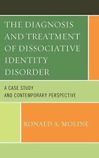 The Diagnosis and Treatment of Dissociative Identity Disorder : A Case Study...