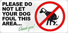 Dog sign Please do not let your dog foul this area 30cmx15cm 12x6 inch Aluminium