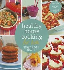 Healthy Home Cooking For Kids, Brott, Emily Rose, New Books