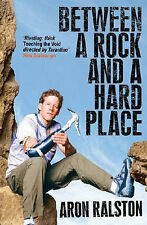 """""""Between a Rock and a Hard Place"""" Aron Ralston - Paperback"""