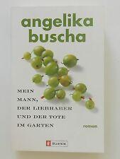 Angelika Buscha Mein Mann der Liebhaber und der Tote im Garten Roman Krimi +