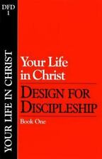 Your Life in Christ (Design for Discipleship, Book 1)