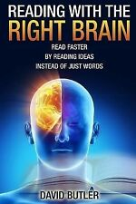 Reading with the Right Brain : Read Faster by Reading Ideas Instead of Just...
