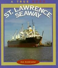 St. Lawrence Seaway (True Books: Geography: Great Lakes)-ExLibrary