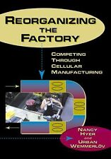Reorganizing the Factory : Competing Through Cellular Manufacturing by Nancy...