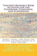 Teacher's Resource Book; Games, Songs and Plays for School Children Grades...