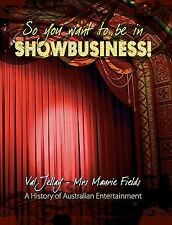 2009-06-10, So You Want to Be in Show Business! (History of the Australian Enter
