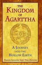 Kingdom of Agarttha : A Journey into the Hollow Earth by Marquis Alexandre...