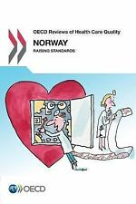 Oecd Reviews of Health Care Quality: Norway 2014: Raising Standards