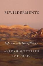 Bewilderments : Reflections on the Book of Numbers by Avivah Gottlieb...