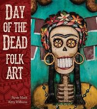 Day of the Dead Folk Art by Stevie Mack (2015, Hardcover)Mexico,Southwest,1st ed